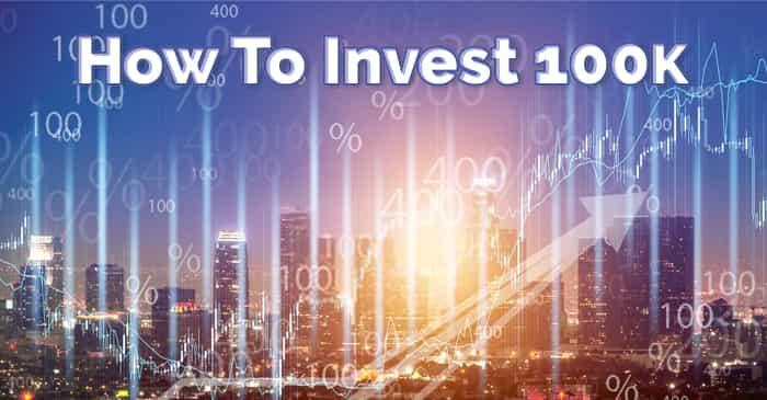 how to invest 100k