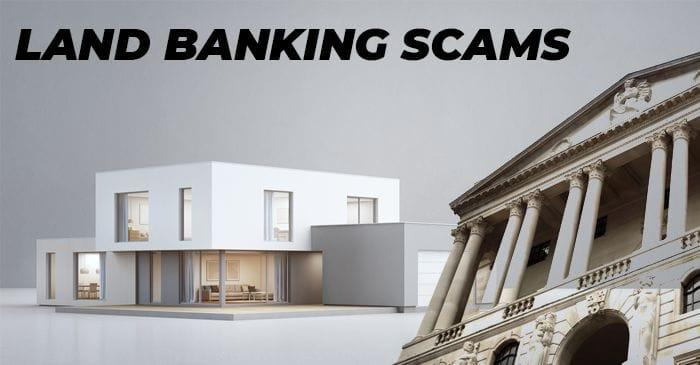 How to Avoid Land Banking Scams